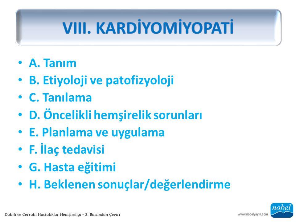 VIII. KARDİYOMİYOPATİ A. Tanım B. Etiyoloji ve patofizyoloji