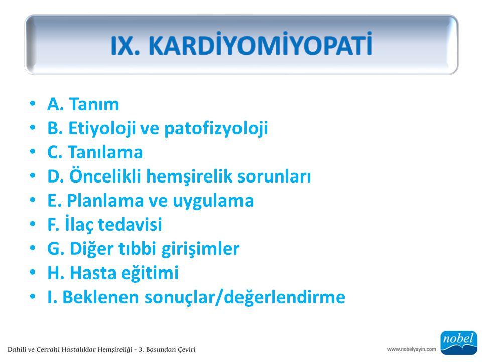 IX. KARDİYOMİYOPATİ A. Tanım B. Etiyoloji ve patofizyoloji C. Tanılama