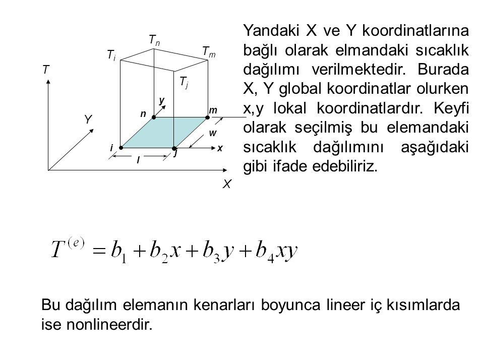 Yandaki X ve Y koordinatlarına bağlı olarak elmandaki sıcaklık dağılımı verilmektedir. Burada X, Y global koordinatlar olurken x,y lokal koordinatlardır. Keyfi olarak seçilmiş bu elemandaki sıcaklık dağılımını aşağıdaki gibi ifade edebiliriz.