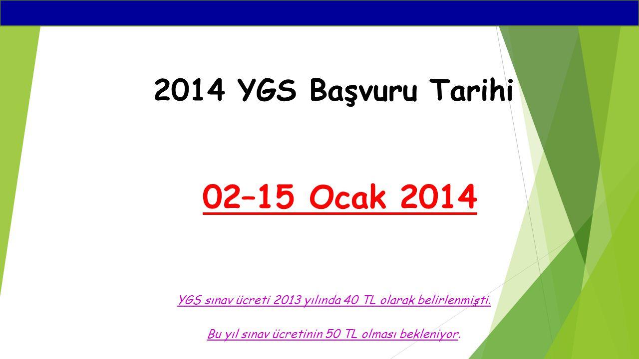 2014 YGS Başvuru Tarihi 02–15 Ocak 2014