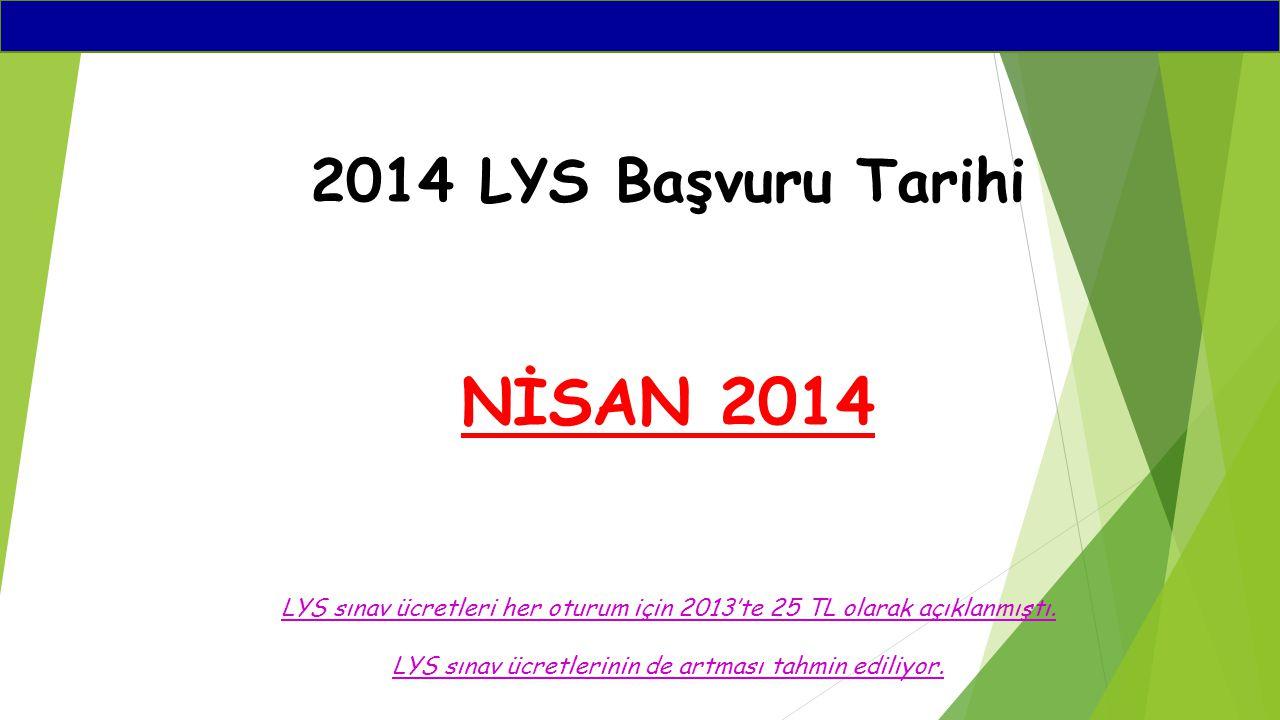 NİSAN 2014 2014 LYS Başvuru Tarihi