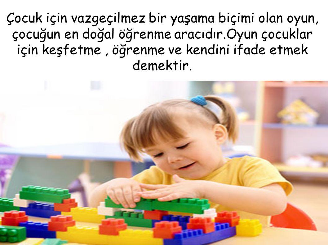 Çocuk için vazgeçilmez bir yaşama biçimi olan oyun, çocuğun en doğal öğrenme aracıdır.Oyun çocuklar için keşfetme , öğrenme ve kendini ifade etmek demektir.