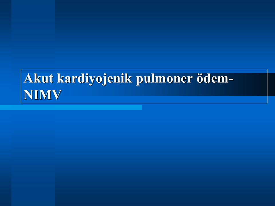 Akut kardiyojenik pulmoner ödem-NIMV