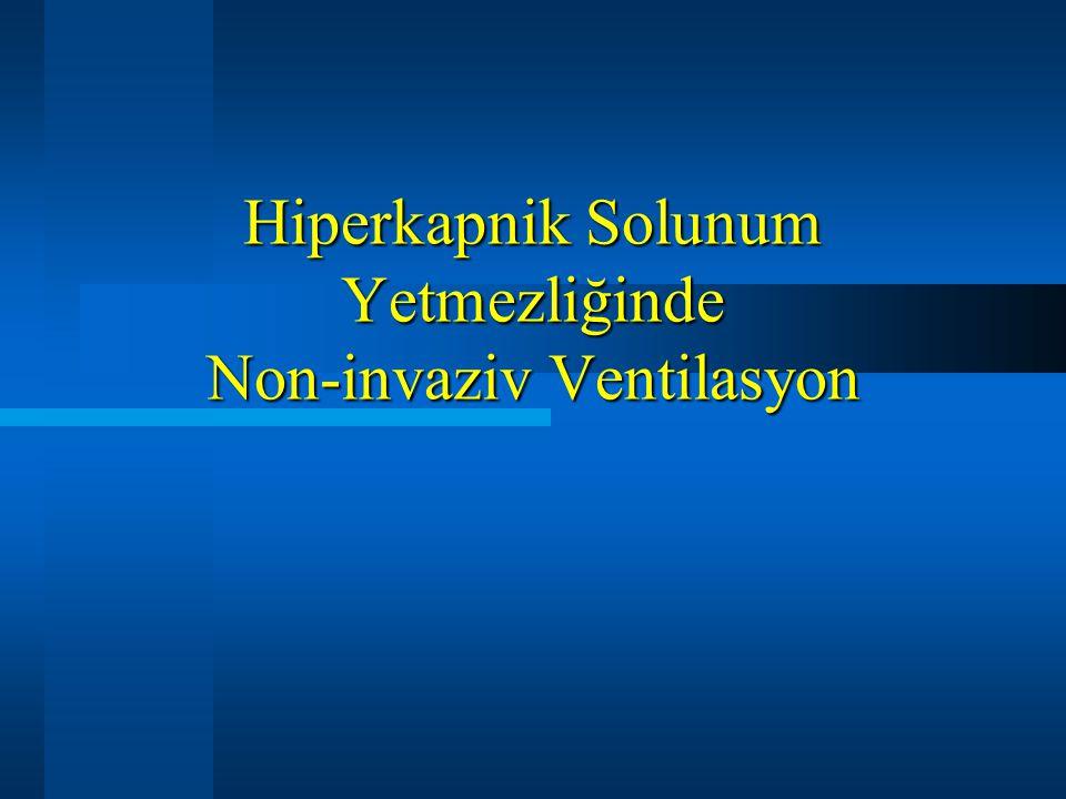 Hiperkapnik Solunum Yetmezliğinde Non-invaziv Ventilasyon