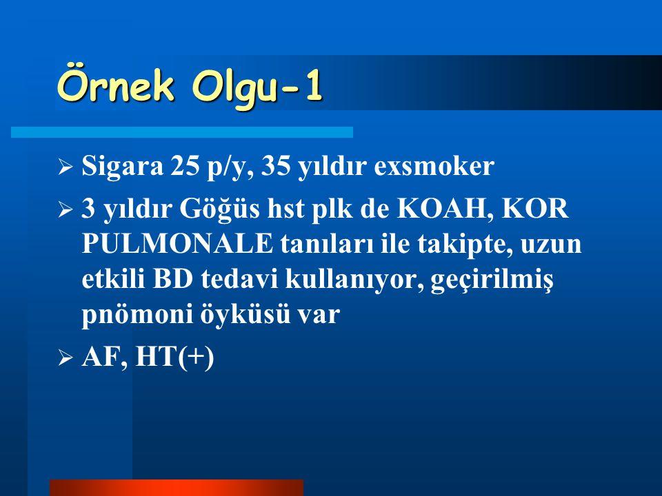 Örnek Olgu-1 Sigara 25 p/y, 35 yıldır exsmoker