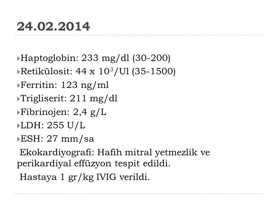 24.02.2014 Haptoglobin: 233 mg/dl (30-200)