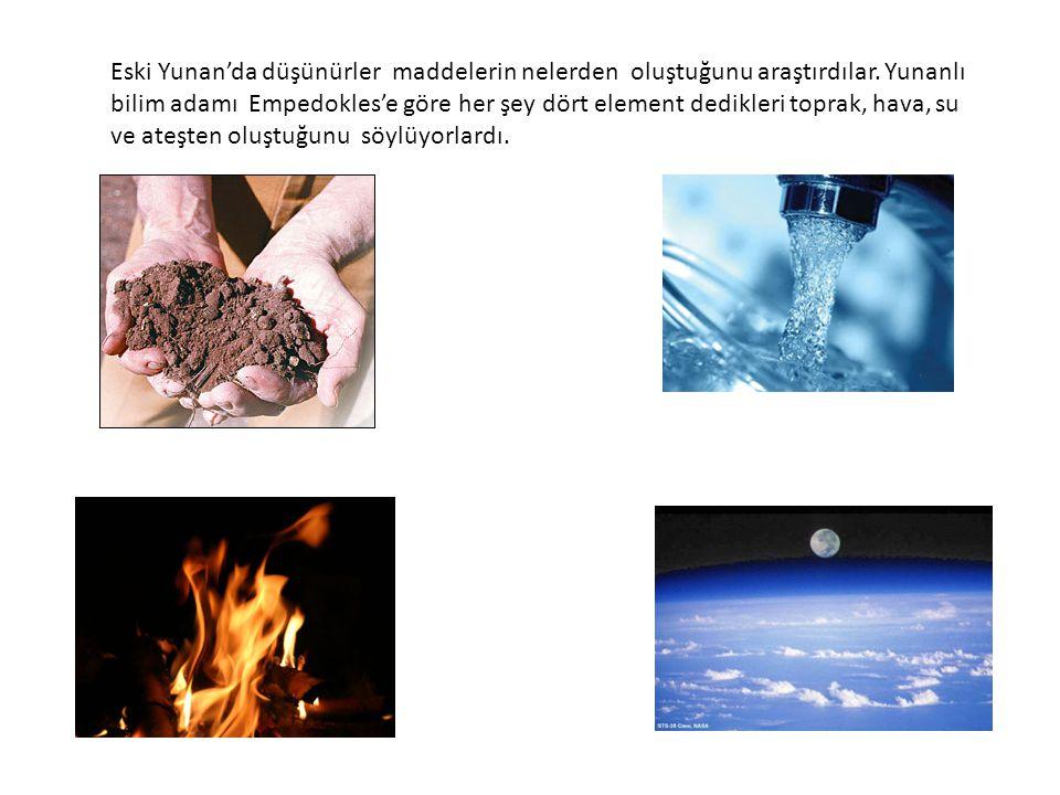 Eski Yunan'da düşünürler maddelerin nelerden oluştuğunu araştırdılar