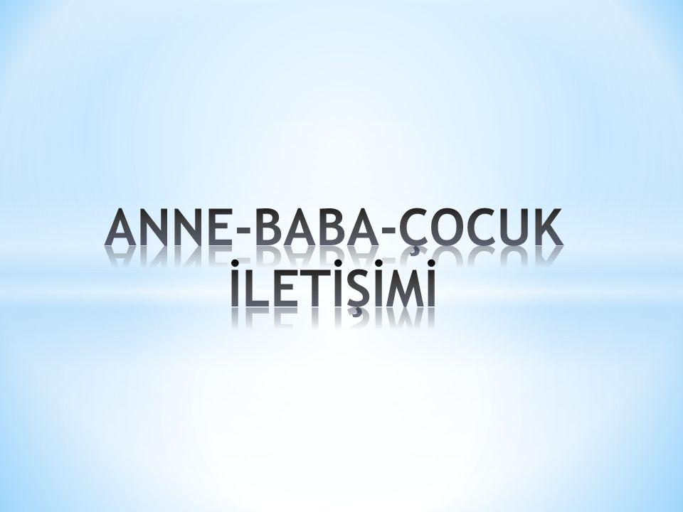 ANNE-BABA-ÇOCUK İLETİŞİMİ