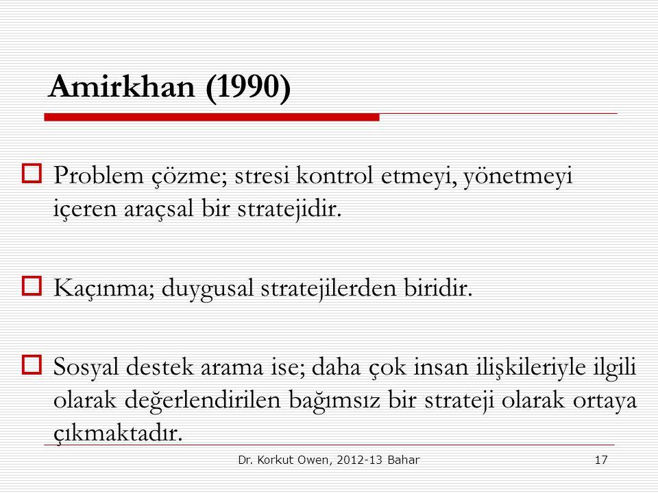 Amirkhan (1990) Problem çözme; stresi kontrol etmeyi, yönetmeyi içeren araçsal bir stratejidir. Kaçınma; duygusal stratejilerden biridir.