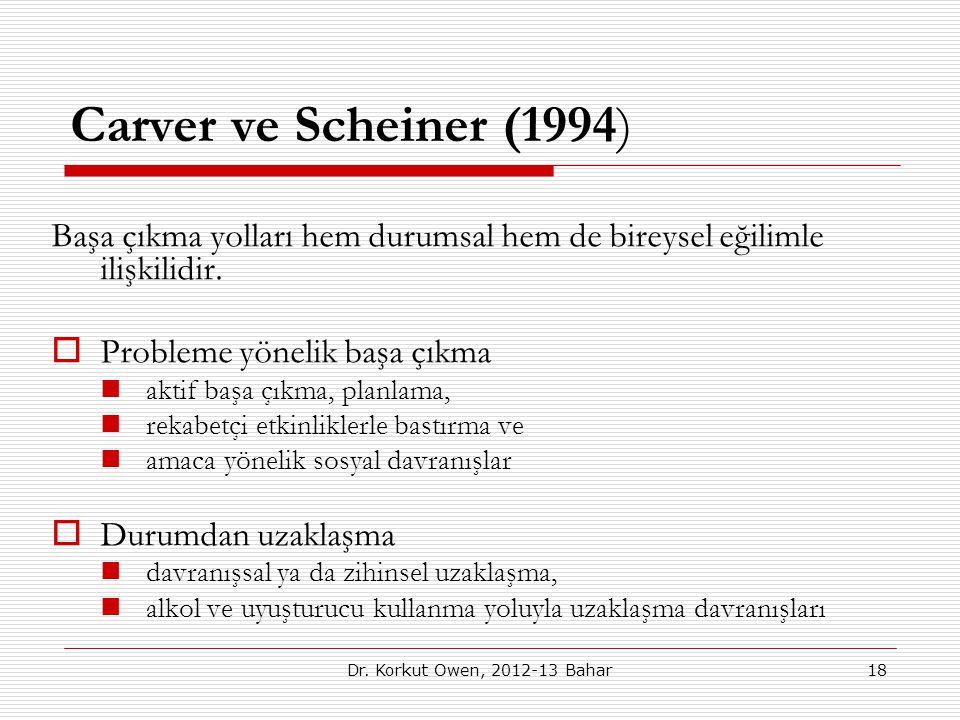 Carver ve Scheiner (1994) Başa çıkma yolları hem durumsal hem de bireysel eğilimle ilişkilidir. Probleme yönelik başa çıkma.