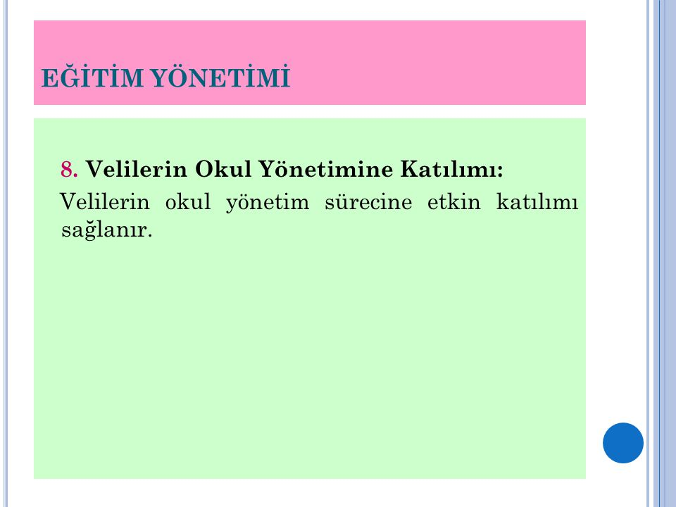 EĞİTİM YÖNETİMİ 8. Velilerin Okul Yönetimine Katılımı: