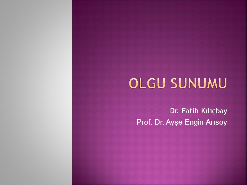 Dr. Fatih Kılıçbay Prof. Dr. Ayşe Engin Arısoy