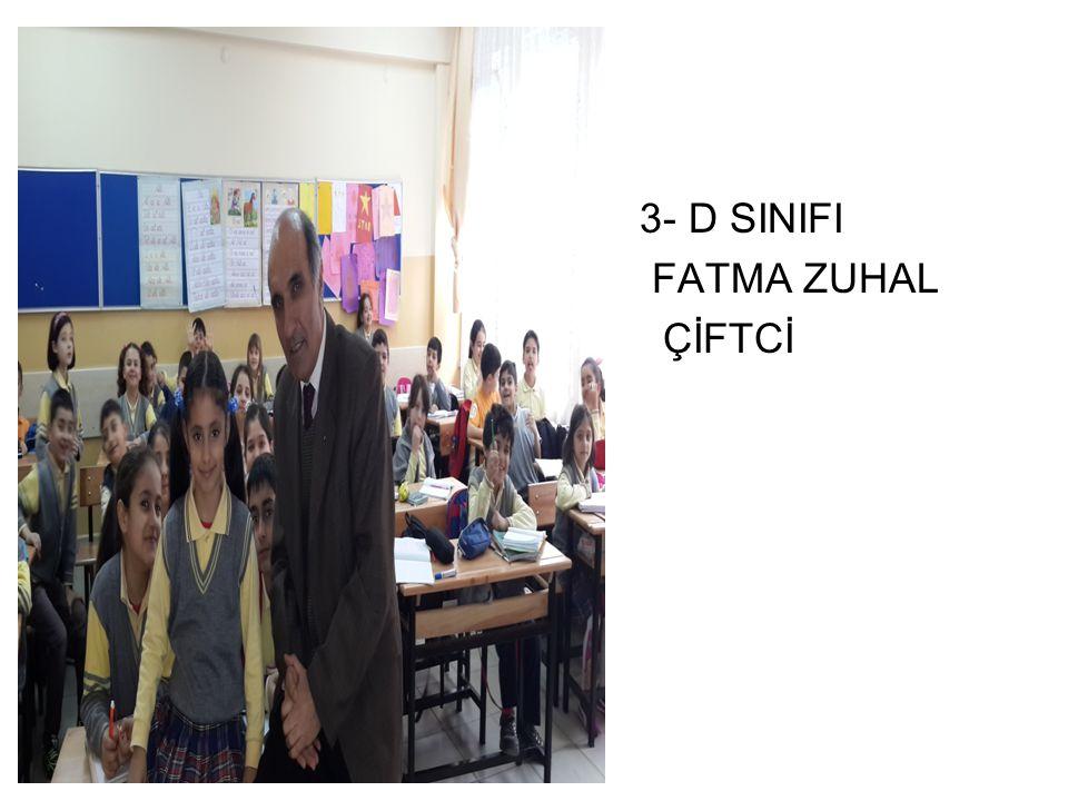 3- D SINIFI FATMA ZUHAL ÇİFTCİ