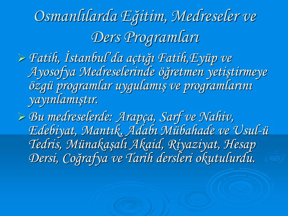 Osmanlılarda Eğitim, Medreseler ve Ders Programları