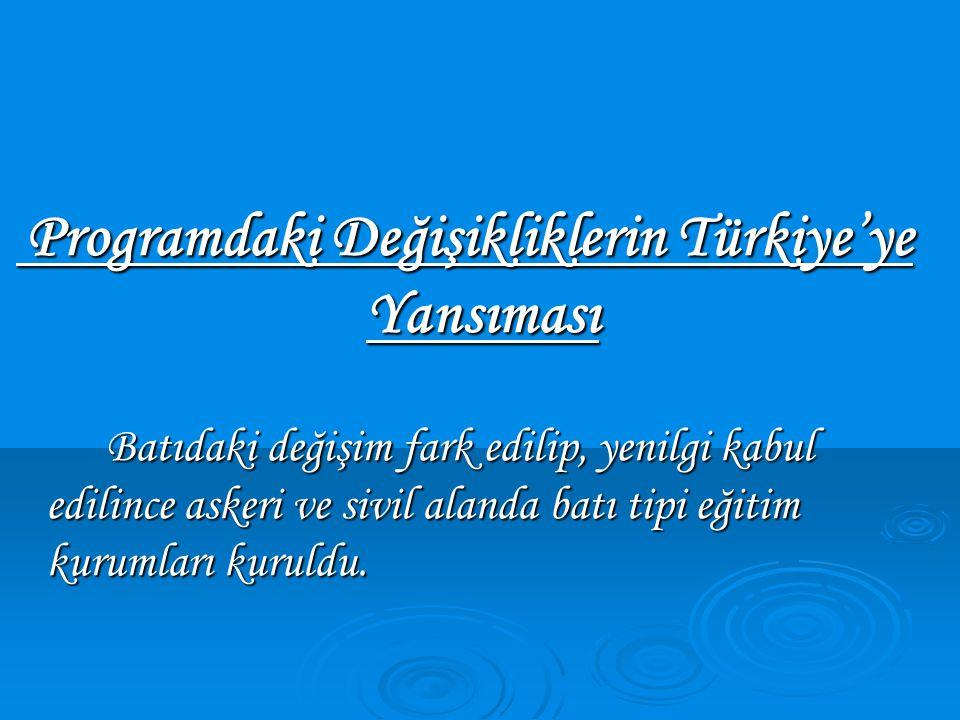 Programdaki Değişikliklerin Türkiye'ye Yansıması