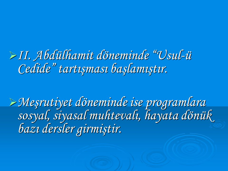 II. Abdülhamit döneminde Usul-ü Cedide tartışması başlamıştır.