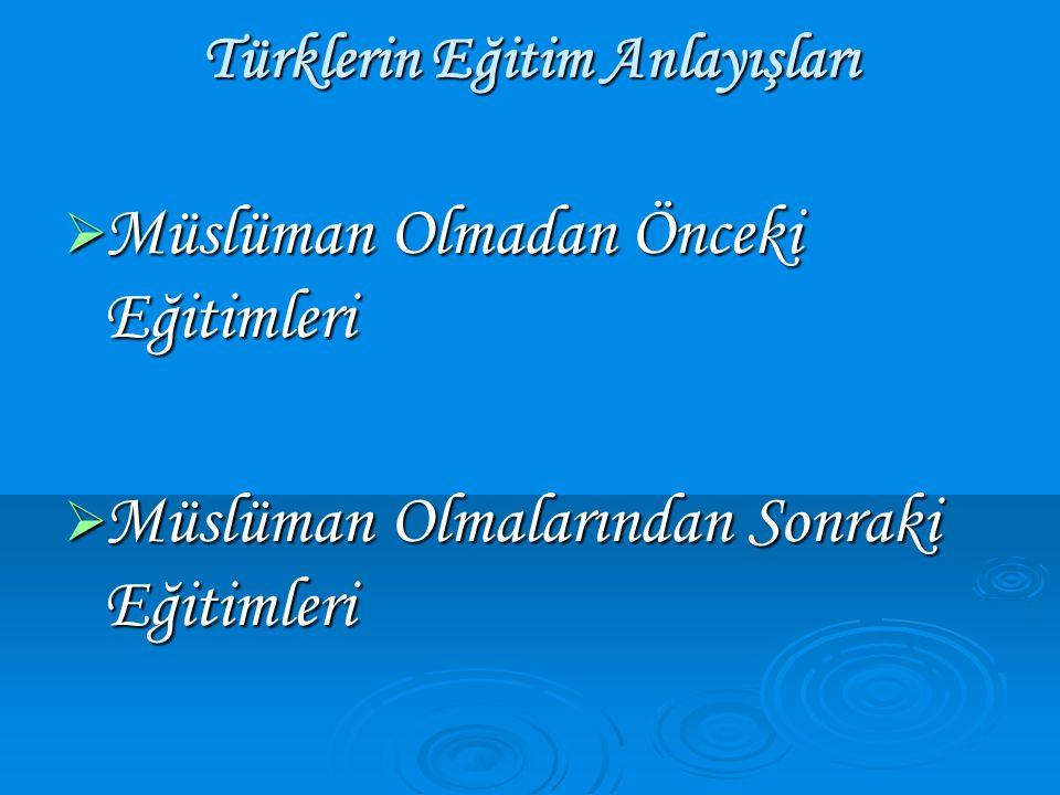 Türklerin Eğitim Anlayışları