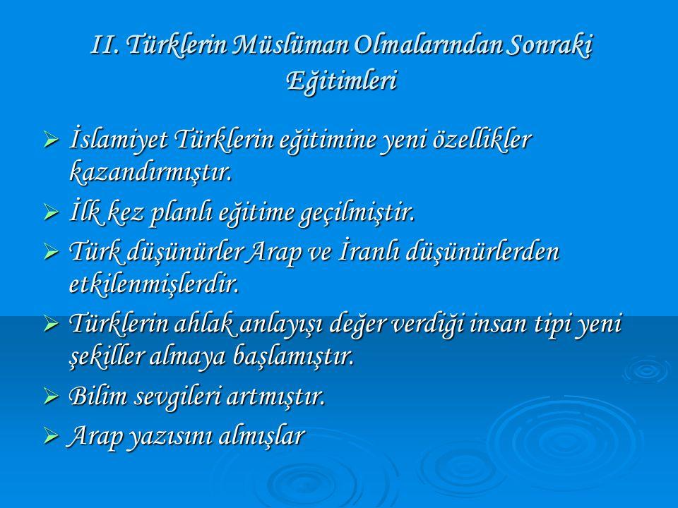 II. Türklerin Müslüman Olmalarından Sonraki Eğitimleri