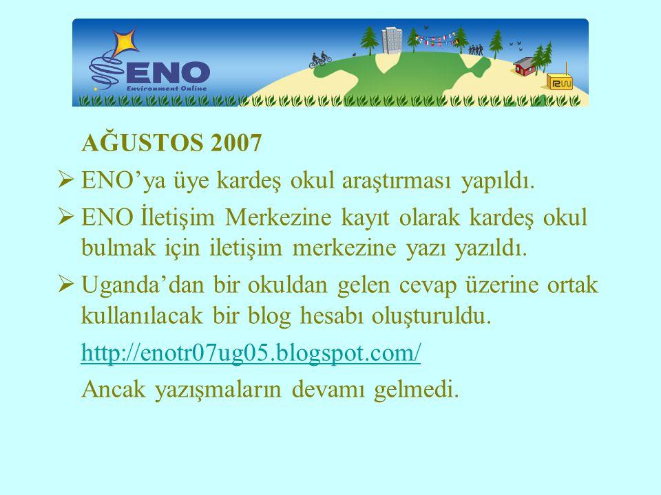 AĞUSTOS 2007 ENO'ya üye kardeş okul araştırması yapıldı.