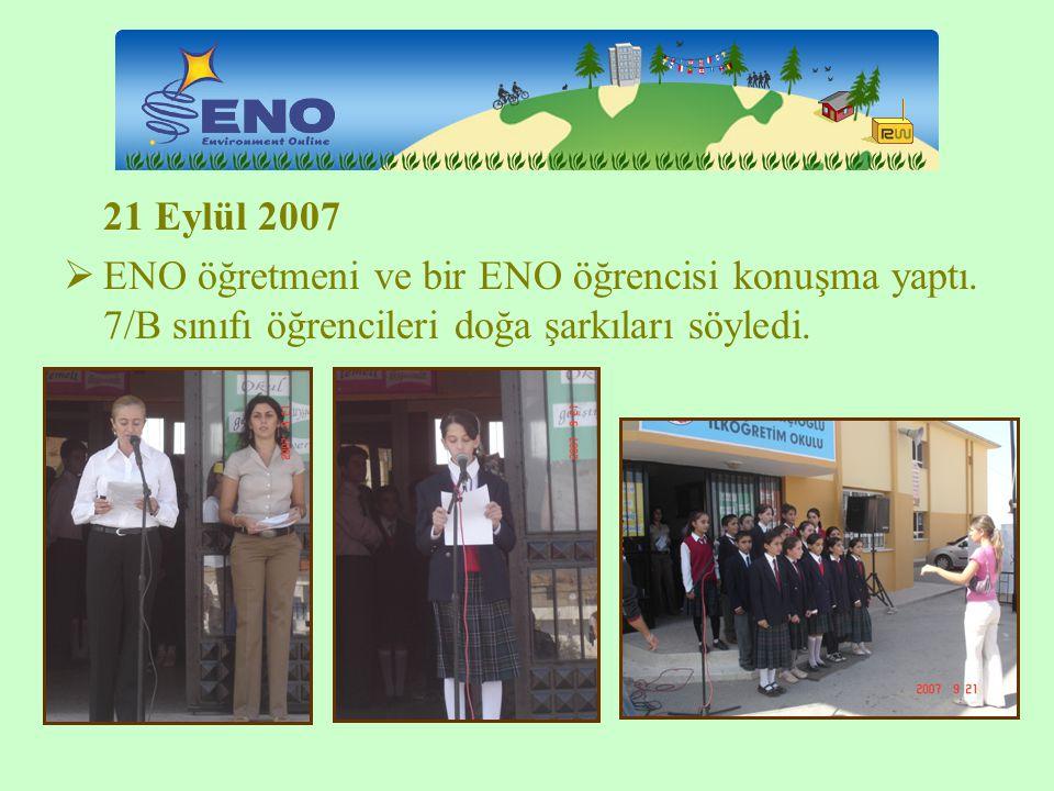 21 Eylül 2007 ENO öğretmeni ve bir ENO öğrencisi konuşma yaptı.