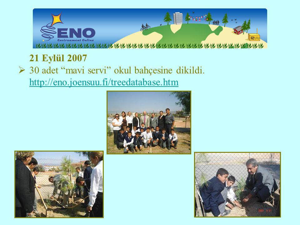21 Eylül 2007 30 adet mavi servi okul bahçesine dikildi. http://eno.joensuu.fi/treedatabase.htm