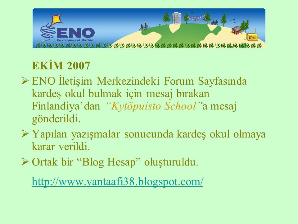 EKİM 2007 ENO İletişim Merkezindeki Forum Sayfasında kardeş okul bulmak için mesaj bırakan Finlandiya'dan Kytöpuisto School a mesaj gönderildi.