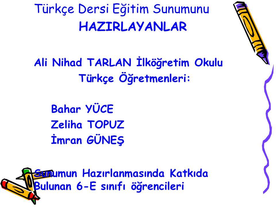 Türkçe Dersi Eğitim Sunumunu HAZIRLAYANLAR