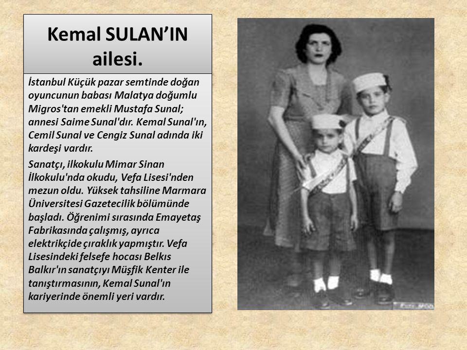 Kemal SULAN'IN ailesi.