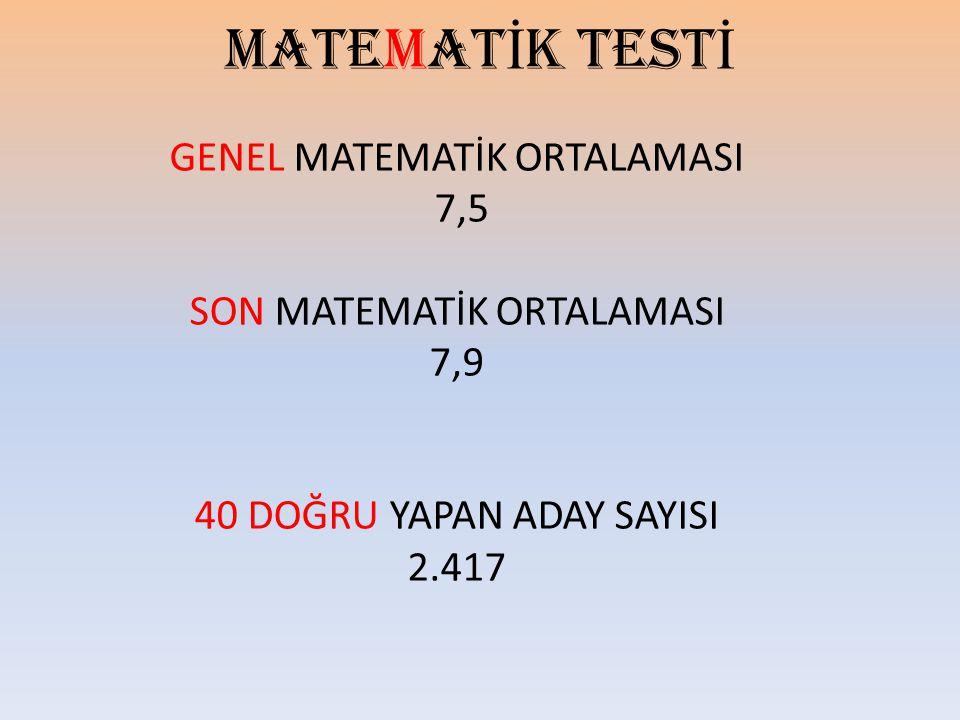 MATEMATİK TESTİ GENEL MATEMATİK ORTALAMASI 7,5