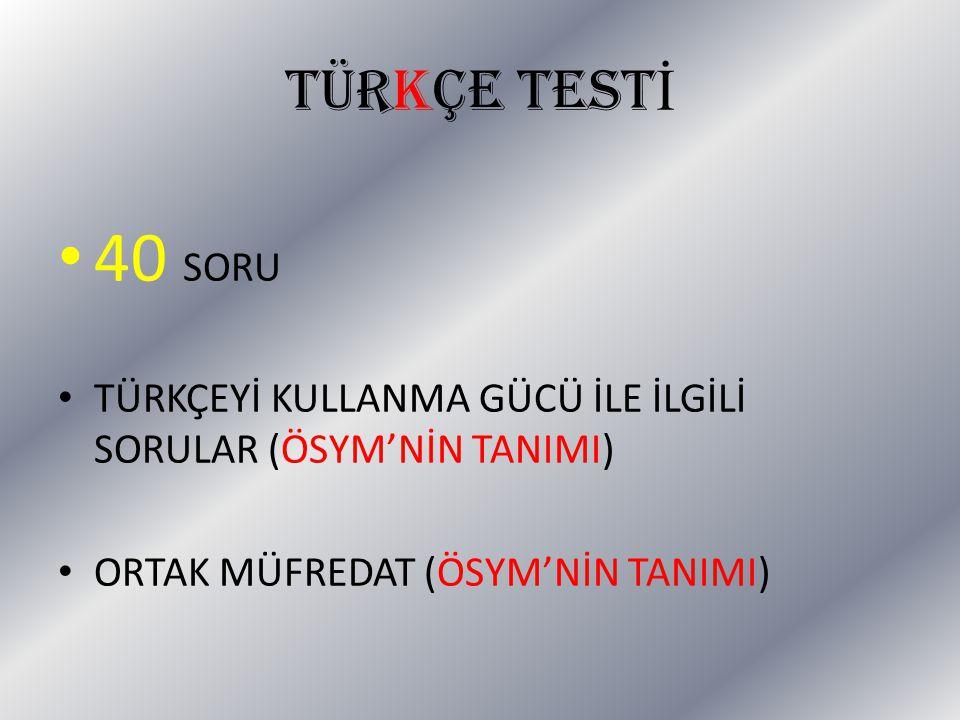 TÜRKÇE TESTİ 40 SORU.