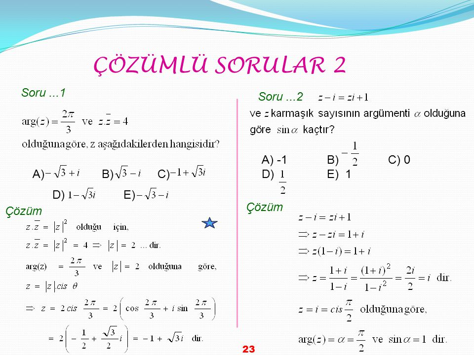 ÇÖZÜMLÜ SORULAR 2 Soru ...1 Soru ...2 A) -1 B) C) 0 D) E) 1 E) A) B)