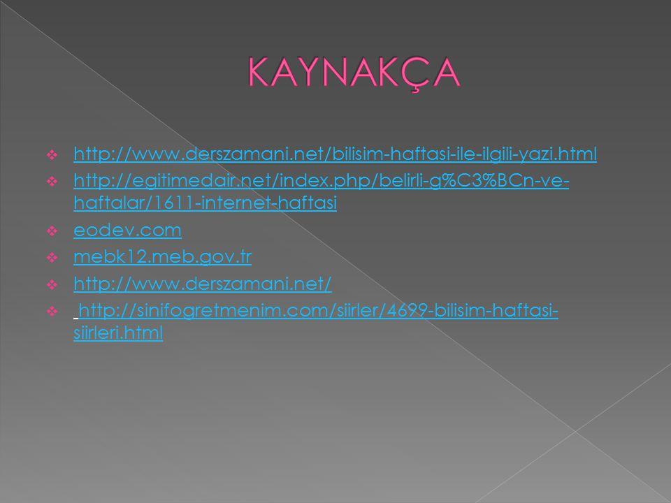 KAYNAKÇA http://www.derszamani.net/bilisim-haftasi-ile-ilgili-yazi.html.