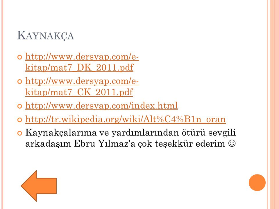 Kaynakça http://www.dersyap.com/e- kitap/mat7_DK_2011.pdf