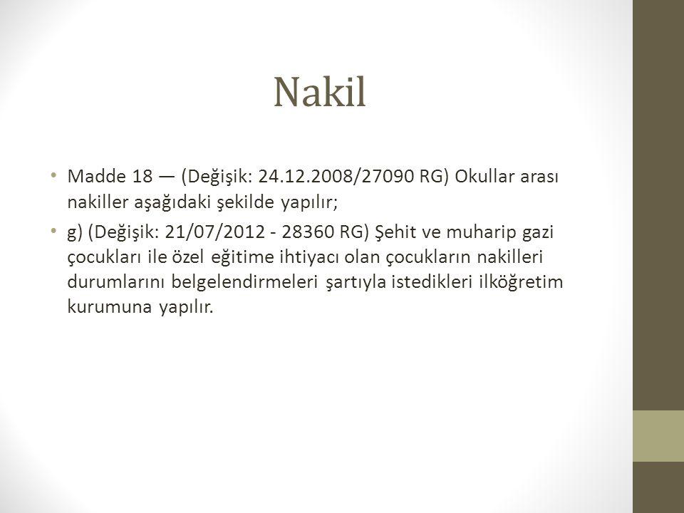 Nakil Madde 18 — (Değişik: 24.12.2008/27090 RG) Okullar arası nakiller aşağıdaki şekilde yapılır;