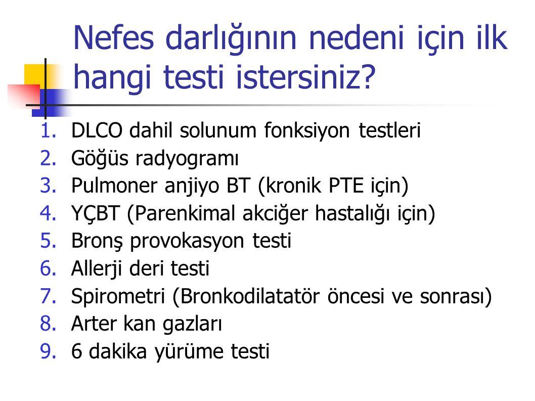 Nefes darlığının nedeni için ilk hangi testi istersiniz