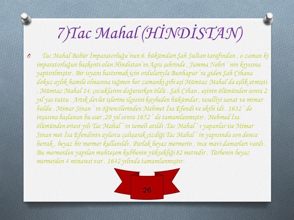 7)Tac Mahal (HİNDİSTAN)