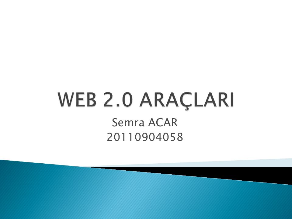 WEB 2.0 ARAÇLARI Semra ACAR 20110904058