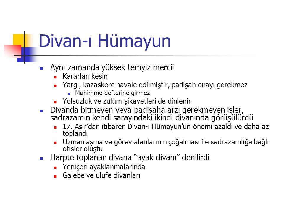 Divan-ı Hümayun Aynı zamanda yüksek temyiz mercii