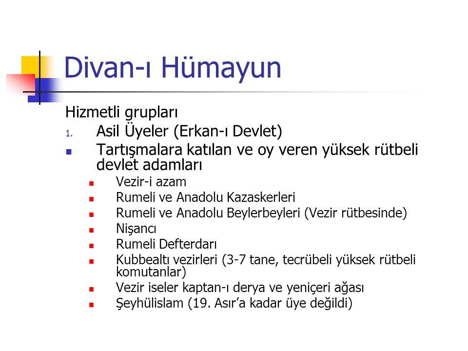 Divan-ı Hümayun Hizmetli grupları Asil Üyeler (Erkan-ı Devlet)