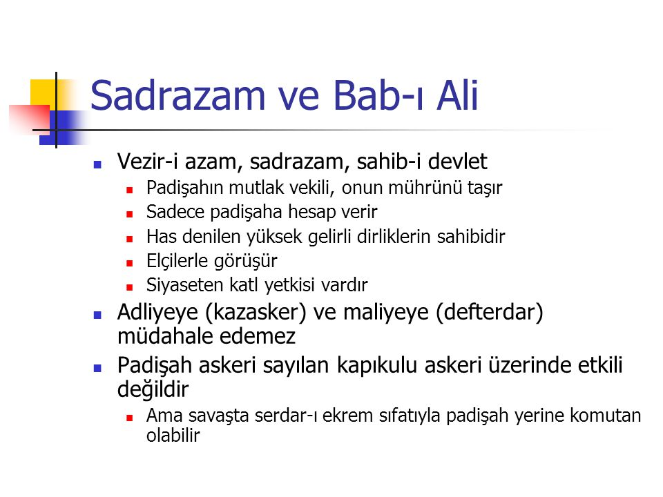 Sadrazam ve Bab-ı Ali Vezir-i azam, sadrazam, sahib-i devlet