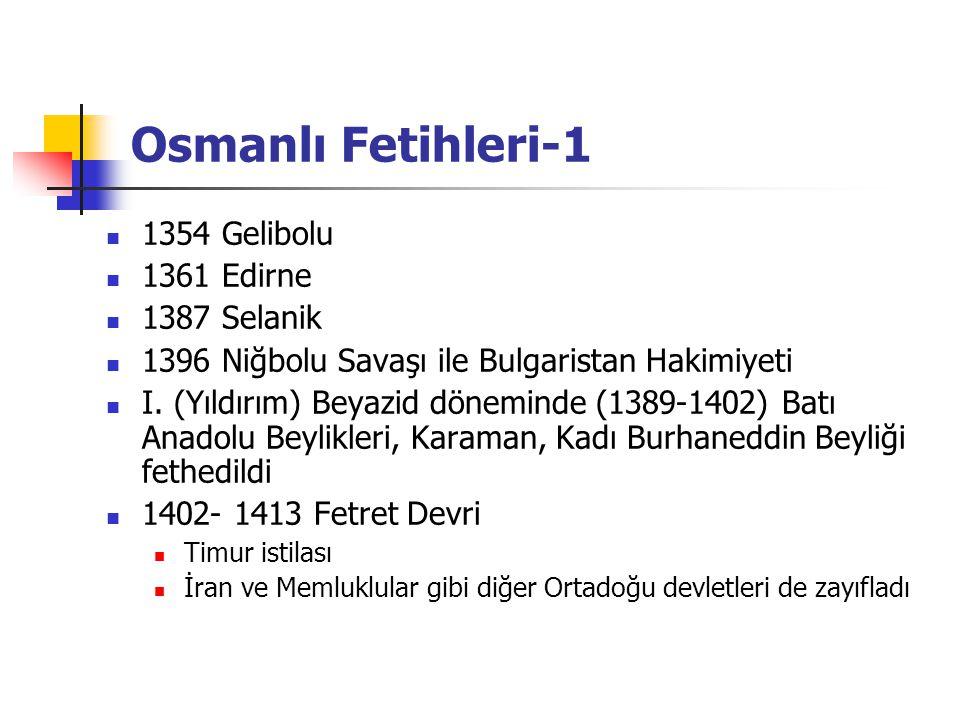 Osmanlı Fetihleri-1 1354 Gelibolu 1361 Edirne 1387 Selanik