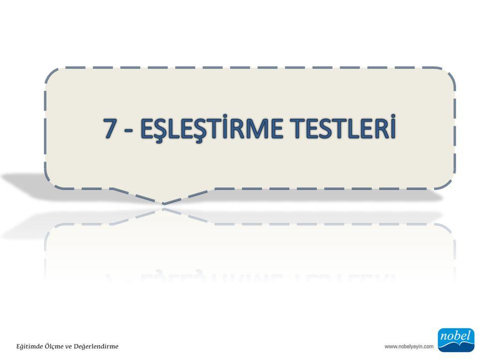 7 - EŞLEŞTİRME TESTLERİ