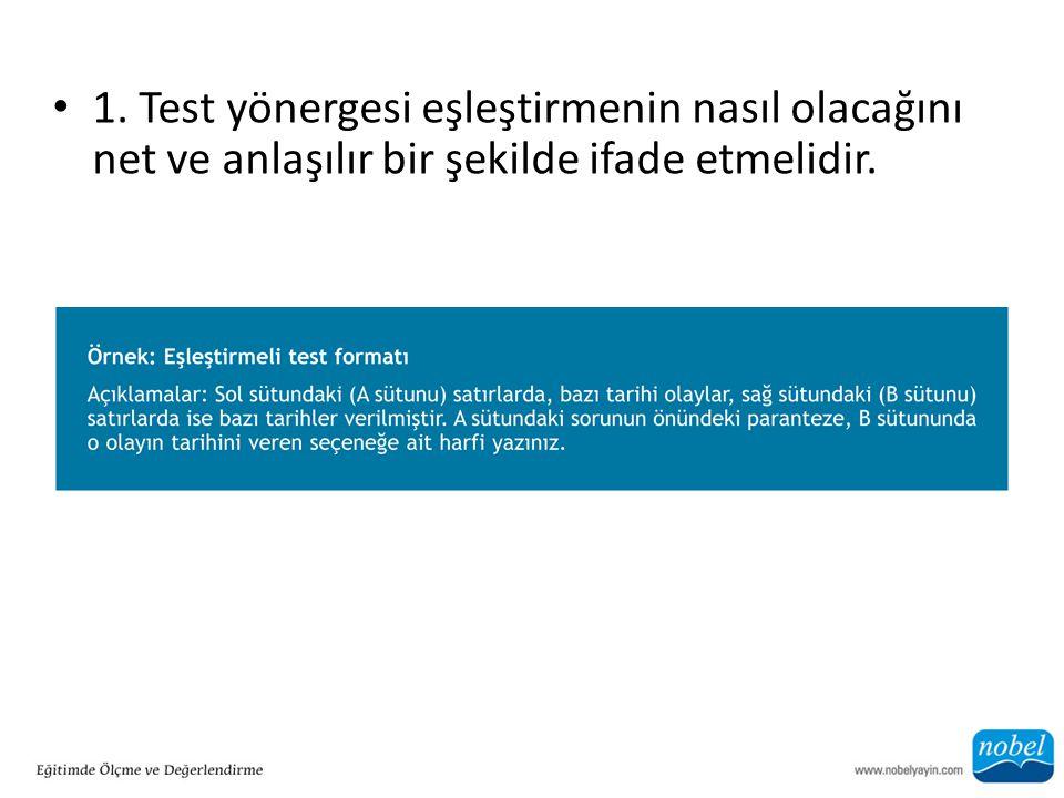 1. Test yönergesi eşleştirmenin nasıl olacağını net ve anlaşılır bir şekilde ifade etmelidir.