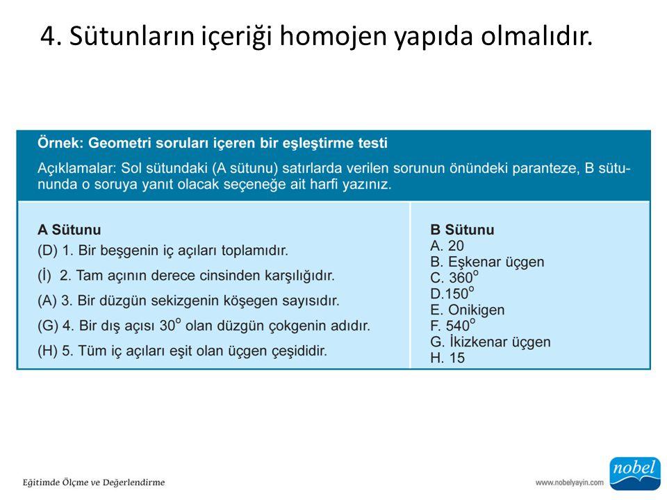 4. Sütunların içeriği homojen yapıda olmalıdır.