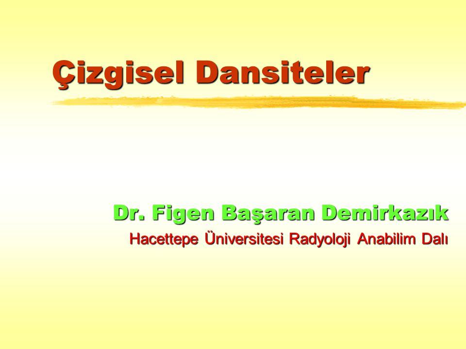 Çizgisel Dansiteler Dr. Figen Başaran Demirkazık
