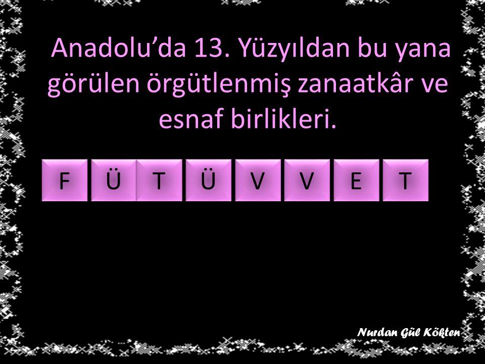 Anadolu'da 13. Yüzyıldan bu yana görülen örgütlenmiş zanaatkâr ve esnaf birlikleri.