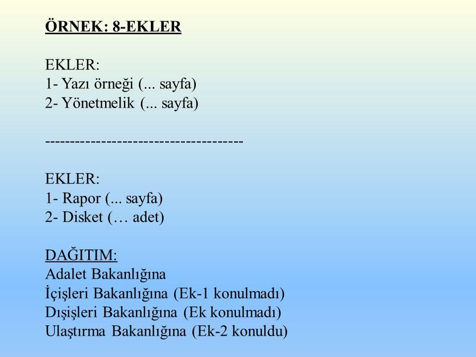 ÖRNEK: 8-EKLER EKLER: 1- Yazı örneği (... sayfa) 2- Yönetmelik (... sayfa) --------------------------------------