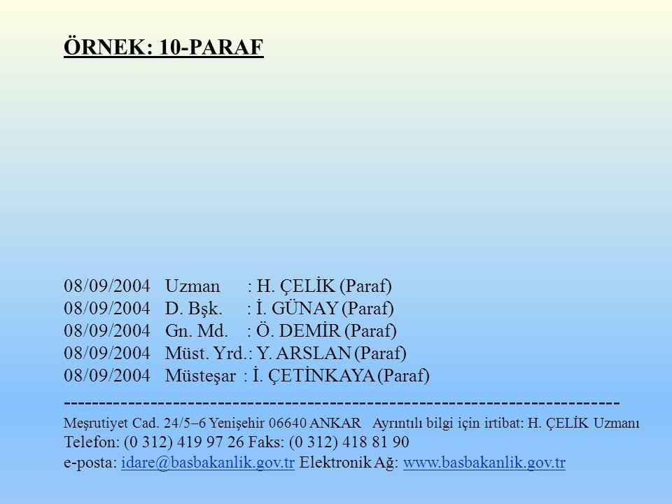 ÖRNEK: 10-PARAF 08/09/2004 Uzman : H. ÇELİK (Paraf) 08/09/2004 D. Bşk. : İ. GÜNAY (Paraf)
