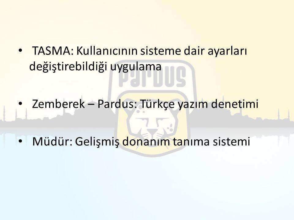 TASMA: Kullanıcının sisteme dair ayarları değiştirebildiği uygulama