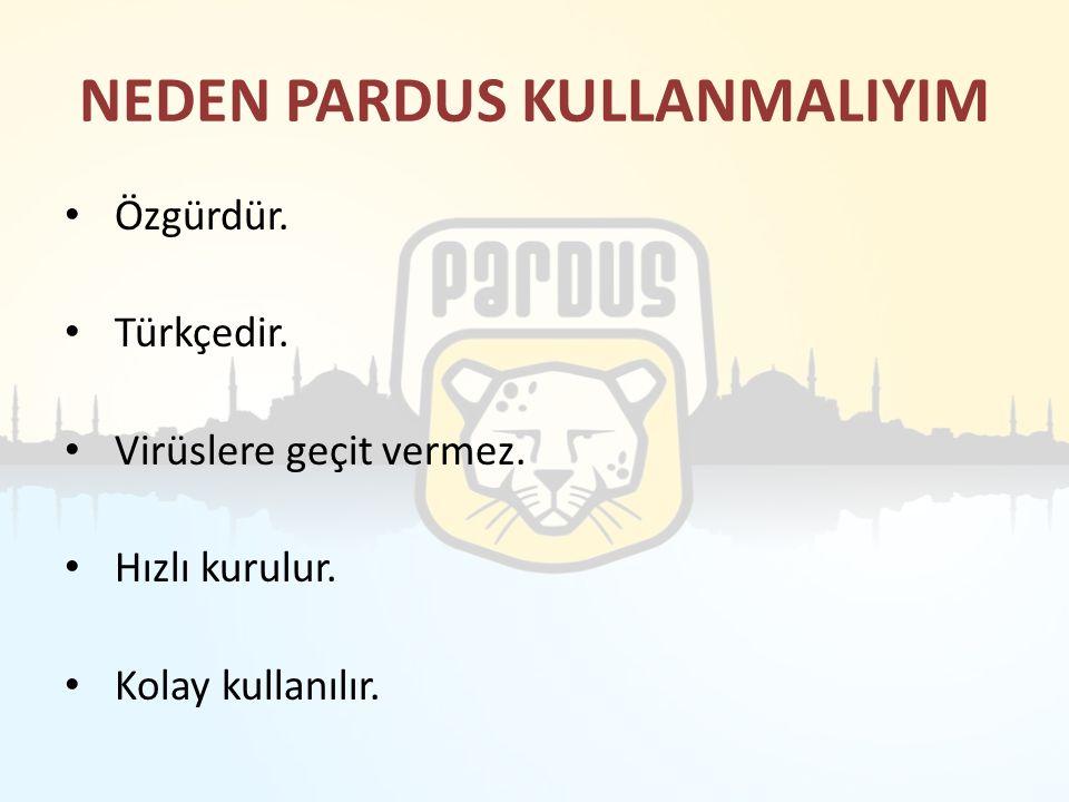 NEDEN PARDUS KULLANMALIYIM